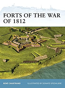 Forts of the War of 1812 9781849085762