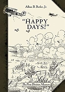 Happy Days!: A Humorous Narrative in Drawings of the Progress of American Arms 1917-1919 9781849086295