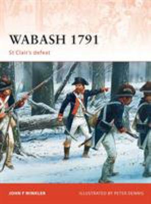 Wabash 1791: St Clair's Defeat 9781849086769