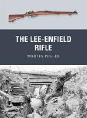 The Lee-Enfield Rifle 9781849087889