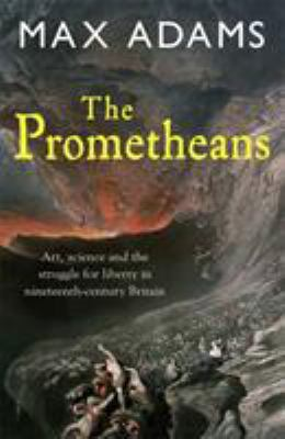 The Prometheans: John Martin and the Generation That Stole the Future 9781849161732