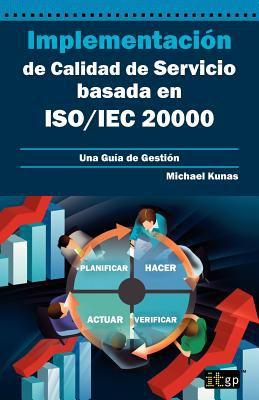 Implementaci N de Calidad de Servicio Basado En ISO/Iec 20000 - Gu a de Gesti N 9781849283533