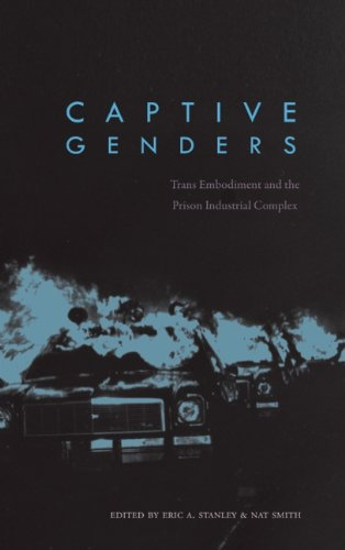 Captive Genders: Trans Embodiment and the Prison Industrial Complex 9781849350709