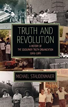 Truth and Revolution: A History of the Sojourner Truth Organization, 1969-1986 9781849350976