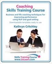 Coaching Skills Training Course. Business and Life Coaching