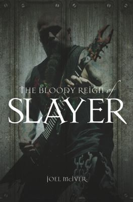 The Bloody Reign of Slayer 9781849383868
