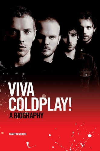 Viva Coldplay!: A Biography 9781849385466
