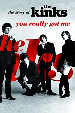 You Really Got Me: The Story of the Kinks 9781849386609