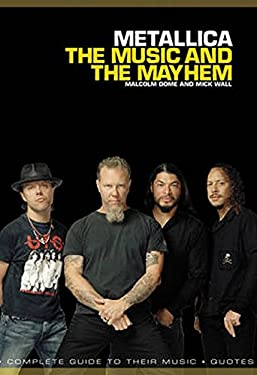 Metallica: The Music and the Mayhem 9781849386623