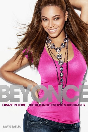 Crazy in Love: The Beyonce Knowles Biography 9781849388740