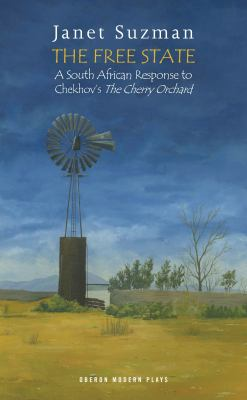 The Free State: A South African Response to Chekhov's the Cherry Orchard 9781849431330