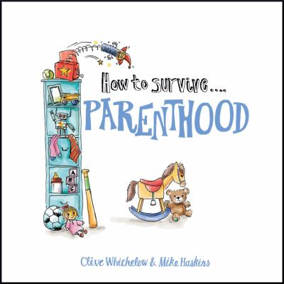 How to Survive Parenthood 9781849531375