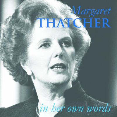 Margaret Thatcher in Her Own Words 9781849540605