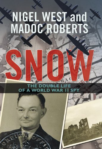 Snow: The Double Life of a World War II Spy 9781849540933