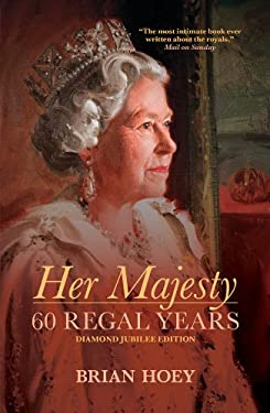Her Majesty: Sixty Regal Years 9781849542937