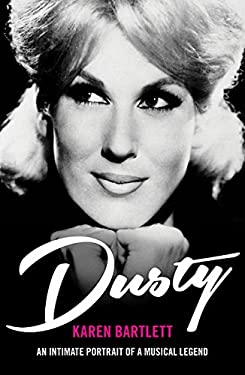Dusty : An Intimate Portrait of a Musical Legend