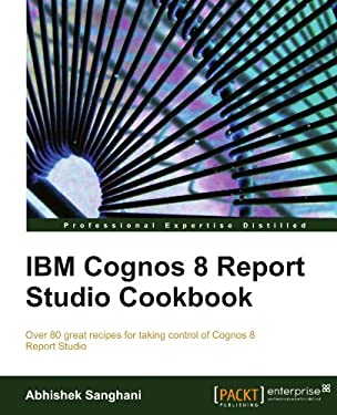 IBM Cognos 8 Report Studio Cookbook 9781849680349