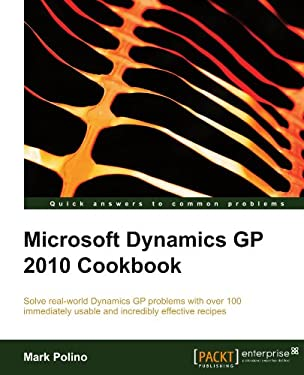 Microsoft Dynamics GP 2010 Cookbook 9781849680424