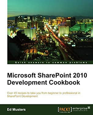 Microsoft Sharepoint 2010 Development Cookbook 9781849681506