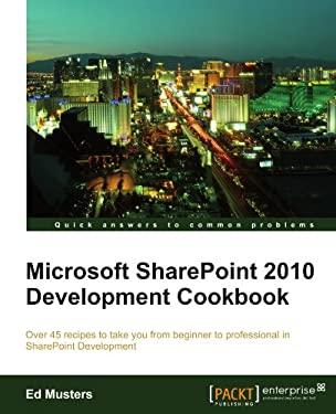 Microsoft Sharepoint 2010 Development Cookbook 9781849681506