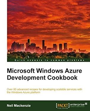 Microsoft Windows Azure Development Cookbook 9781849682220