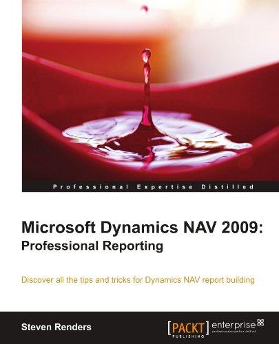 Microsoft Dynamics Nav 2009: Professional Reporting 9781849682442
