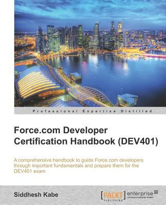 Force.com Developer Certification Handbook 9781849683487