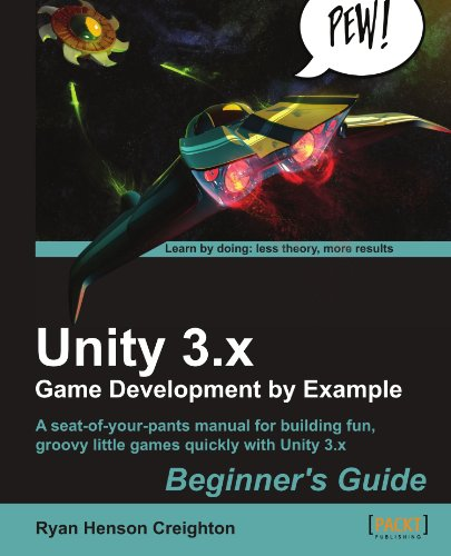 Unity 3.X Game Development by Example Beginner's Guide 9781849691840