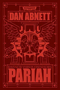 Pariah: Ravenor vs Eisenhorn (The Bequin Trilogy) 9781849702027