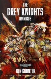 The Grey Knights Omnibus (Grey knights / Dark Adeptus / Hammer of Daemons)  (Warhammer: Grey Knights) 22563563