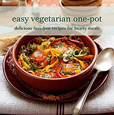 Easy Vegetarian One Pot: Delicous Fuss-Free Recipes for Hearty Meals 9781849751605