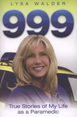 999: True Stories of My Life as a Paramedic 9781844546169