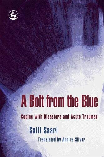 A Bolt from the Blue: Coping with Disasters and Acute Traumas 9781843103134