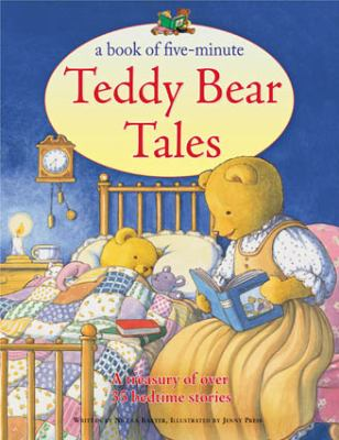 A Book of Five-Minute Teddy Bear Tales: A Treasury of Over 35 Bedtime Stories 9781843228899