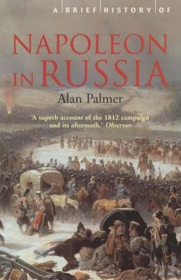 A Brief History of Napoleon in Russia  by Alan Palmer