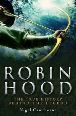 A Brief History of Robin Hood 9781849013017