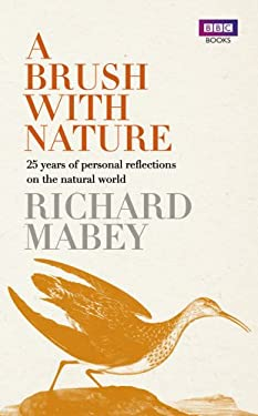 A Brush with Nature: 25 Years of Personal Reflections on the Natural World 9781846079139