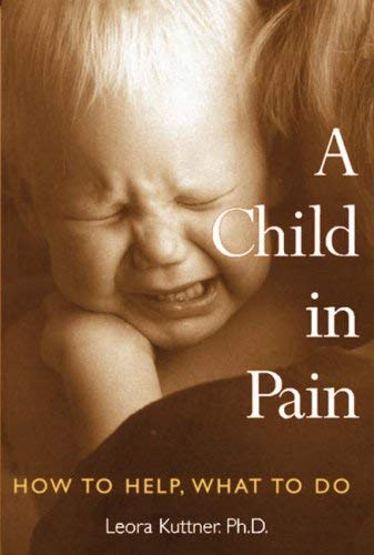 A Child in Pain: How to Help, What to Do 9781845901196