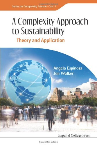 A Complexity Approach to Sustainability: Theory and Application 9781848165274