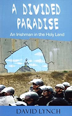 A Divided Paradise: An Irishman in the Holy Land 9781848400139