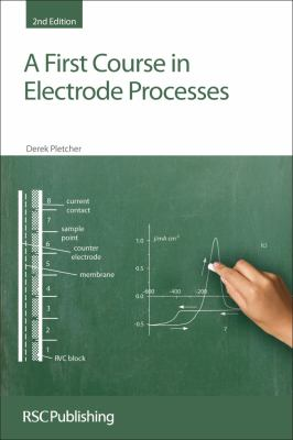 A First Course in Electrode Processes 9781847558930
