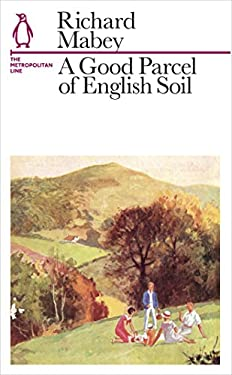 A good parcel of english soil by richard mabey reviews for Uses of soil in english