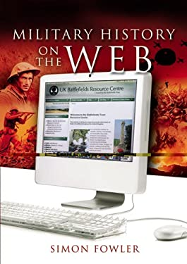 A Guide to Military History on the Internet 9781844156061