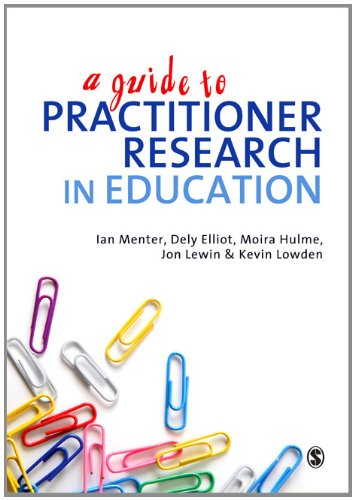 A Guide to Practitioner Research in Education 9781849201858