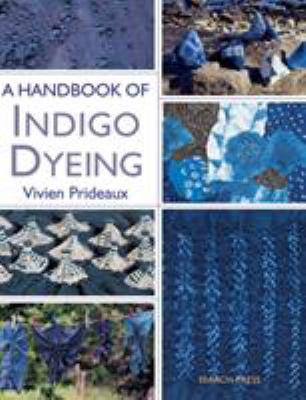 A Handbook of Indigo Dyeing 9781844487677