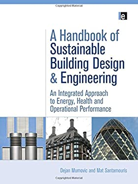 A Handbook of Sustainable Building Design and Engineering: An Integrated Approach to Energy, Health and Operational Performance 9781844075966