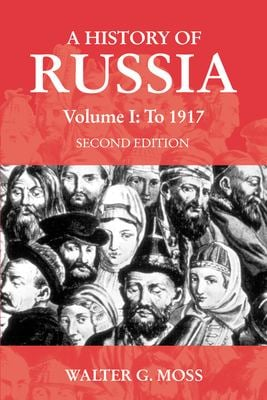 A History of Russia Volume 1: To 1917 9781843310235