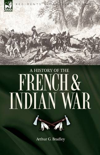 A History of the French & Indian War 9781846776588