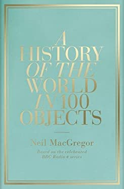 A History of the World in 100 Objects 9781846144134
