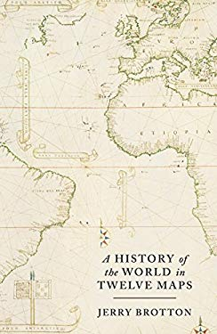 A History of the World in Twelve Maps 9781846140990